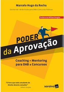 LIVRO PODER DA APROVAÇAO: COACHING + MENTORING PARA OAB E CONCURSOS