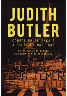 CORPOS EM ALIANÇA E A POLITICA DAS RUAS: NOTAS SOBRE UMA TEORIA PERFORMATIVA DE...