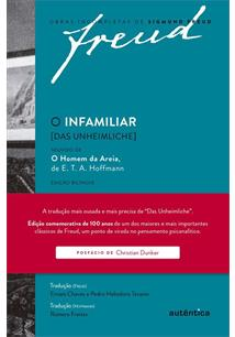 LIVRO O INFAMILIAR [DAS UNHEIMLICHE]: SEGUIDO DE O HOMEM DA AREIA E E. T. A. HOFFMANN