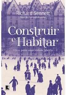 CONSTRUIR E HABITAR: ETICA PARA UMA CIDADE ABERTA