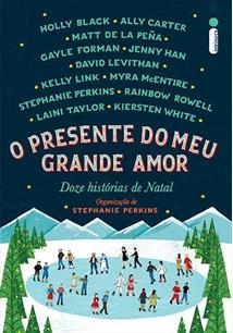 O PRESENTE DO MEU GRANDE AMOR: DOZE HISTORIAS DE NATAL - 1ªED.(2014)