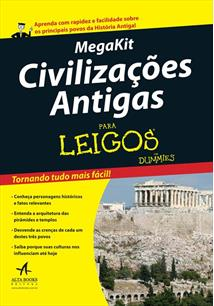 MEGAKIT CIVILIZAÇOES ANTIGAS PARA LEIGOS - 1ªED.(2013)