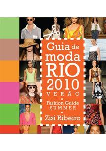 LIVRO GUIA DE MODA RIO 2010 - 1ªED.(2009)