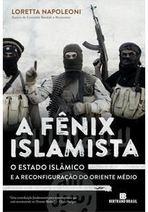 LIVRO A FENIX ISLAMISTA: O ESTADO ISLAMICO E A RECONFIGURAÇAO DO ORIENTE MEDIO - 3ªED.(2016)