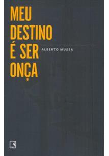 MEU DESTINO E SER ONÇA - 2ªED.(2009)