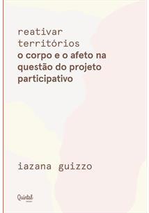 REATIVAR TERRITORIOS: O CORPO E O AFETO NA QUESTAO DO PROJETO PARTICIPATIVO - 1...