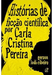 LIVRO HISTORIAS DE FICÇAO CIENTIFICA POR CARLA CRISTINA PEREIRA
