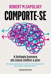 COMPORTE-SE: A BIOLOGIA HUMANA EM NOSSO MELHOR E PIOR - 1ªED.(2021)