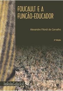 FOUCAULT E A FUNÇAO-EDUCADOR - 2ªED.(2014)