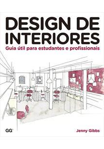 DESIGN DE INTERIORES: GUIA UTIL PARA ESTUDANTES E PROFISSIONAIS - 7ªED.(2019)