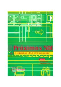PROXIMOS 500: AS PERGUNTAS QUE O BRASIL VAI TER QUE RESPONDER