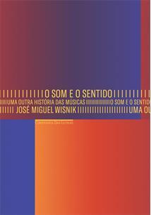 O SOM E O SENTIDO: UMA OUTRA HISTORIA DAS MUSICAS - 3ªED.(2017)