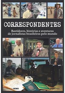 LIVRO CORRESPONDENTES: BASTIDORES, HISTORIAS E AVENTURAS DE JORNALISTAS BRASILEIROS