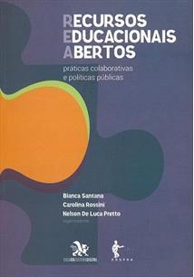LIVRO RECURSOS EDUCACIONAIS ABERTOS (REA): PRATICAS COLABORATIVAS E POLITICAS PUBLICAS