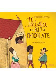 FLAVIA E O BOLO DE CHOCOLATE - 1ªED.(2015)