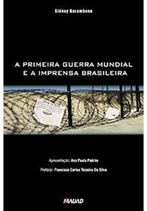 A PRIMEIRA GUERRA MUNDIAL E A IMPRENSA BRASILEIRA