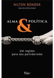 ALMA E POLITICA: UM REGIME PARA SEU PARTIDARISMO