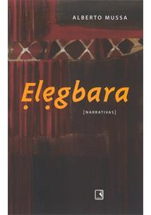 LIVRO ELEGBARA: NARRATIVAS - 2ªED.(2005)
