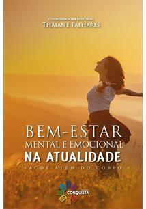 LIVRO BEM-ESTAR MENTAL E EMOCIONAL: A FORÇA ESTA DENTRO DE VOCE