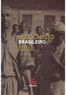 HOLOCAUSTO BRASILEIRO: GENOCIDIO: 60 MIL MORTOS NO MAIOR HOSPICIO DO BRASIL - 8...
