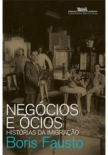 NEGOCIOS E OCIOS: HISTORIAS DA IMIGRAÇAO