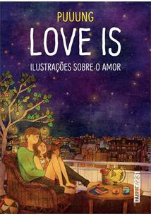 LOVE IS: ILUSTRAÇOES SOBRE O AMOR