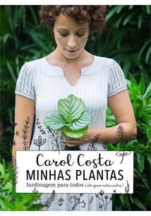 MINHAS PLANTAS: JARDINAGEM PARA TODOS (ATE QUEM MATA CACTOS)