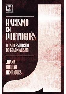 racismo em portugues o lado esquecido do colonialismo joana
