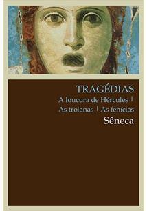 TRAGEDIAS: A LOUCURA DE HERCULES   AS TROIANAS   AS FENICIAS