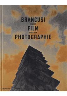 BRANCUSI, FILM ET PHOTOGRAPHIE: IMAGES SANS FIN