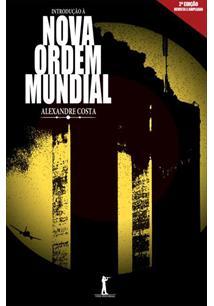 INTRODUÇAO A NOVA ORDEM MUNDIAL - 2ªED.(2015)