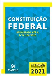 CONSTITUIÇAO FEDERAL ATUALIZADA ATE A EC N. 108/2020 - 13ªED.(2021)