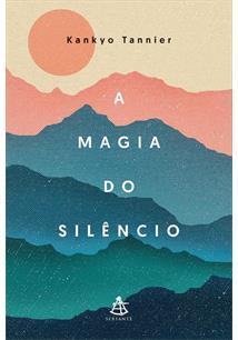 LIVRO A MAGIA DO SILENCIO - 1ªED.(2018)