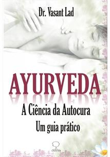 AYURVEDA: A CIENCIA DA AUTOCURA