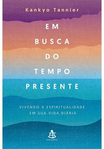 EM BUSCA DO TEMPO PRESENTE - 1ªED.(2020)
