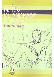 MARIO DE ANDRADE: A MORTE DO POETA