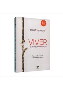 LIVRO VIVER E A MELHOR OPÇAO: A PREVENÇAO DO SUICIDIO NO BRASIL E NO MUNDO - 3ªED.(2015)