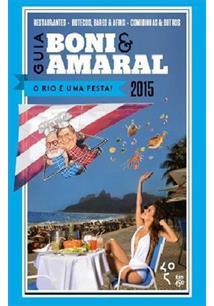 GUIA BONI & AMARAL: O RIO E UMA FESTA