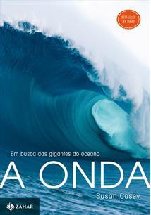 LIVRO A ONDA: EM BUSCA DAS ONDAS GIGANTES DO OCEANO
