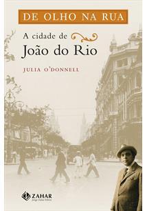 LIVRO DE OLHO NA RUA: A CIDADE DE JOAO DO RIO