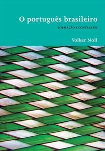 LIVRO O PORTUGUES BRASILEIRO: FORMAÇAO E CONTRASTES - 1ªED.(2008)