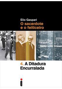 O SACERDOTE E O FEITICEIRO: A DITADURA ENCURRALADA