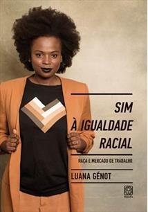 SIM A IGUALDADE RACIAL: RAÇA E MERCADO DE TRABALHO