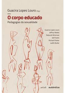 O CORPO EDUCADO: PEDAGOGIAS DA SEXUALIDADE - 4ªED.(2018)