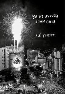 BAIXO AUGUSTA: A CIDADE E NOSSA