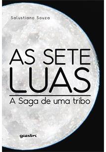 LIVRO AS SETE LUAS: A SAGA DE UMA TRIBO