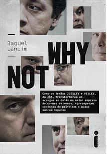 WHY NOT: COMO OS IRMAOS JOESLEY E WESLEY, DA JBS, TRANSFORMARAM UM AÇOUGUE EM G...