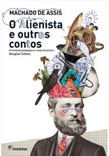 O ALIENISTA E OUTROS CONTOS - 4ªED.(2015) - Machado de