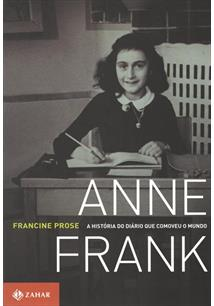 ANNE FRANK: A HISTORIA DO DIARIO QUE COMOVEU O MUNDO