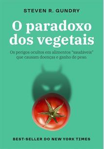 """O PARADOXO DOS VEGETAIS: OS PERIGOS OCULTOS EM ALIMENTOS """"SAUDAVEIS"""" QUE CAUSAM..."""